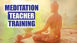 Meditation Teacher Training – Become a Certified Meditation and Mindfulness Teacher