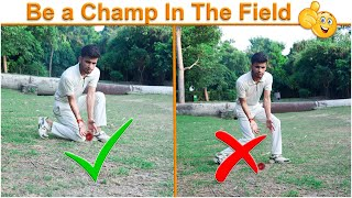 How to Improve Fielding in Cricket !! Correct Fielding Technique !!