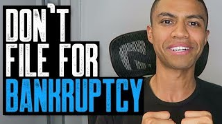 WHY WOULD YOU FILE FOR CHAPTER 7 or CHAPTER 13 BANKRUPTCY? || HELP! || DON'T FILE FOR BANKRUPTCY!