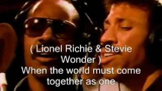 We are the world ---- USA Africa ( singer's name,  lyric )