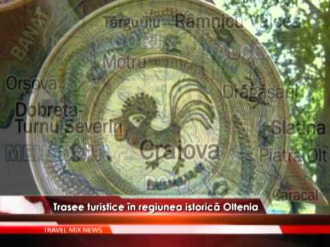 Trasee turistice în regiunea istorică Oltenia – VIDEO