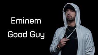 Eminem - Good Guy (ft. Jessie Reyez) (Lyrics)