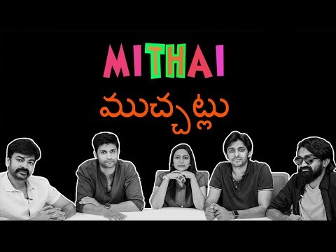 Mithai Movie Team Chit Chat