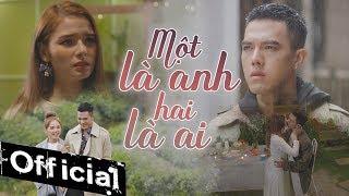Một Là Anh Hai Là Ai - Minh Châu   Official Music Video   #MLAHLA