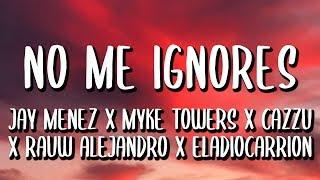 Jay Menez, Myke Towers, Rauw Alejandro   No Me Ignores (LetraLyrics) Ft. Cazzu, Eladio Carrion