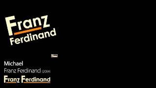 Michael - Franz Ferdinand [2004] - Franz Ferdinand
