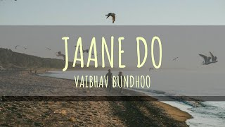Jaane Do | Vaibhav Bundhoo | Lyrics | Lyrical Video - YouTube