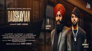 Badshayian | (FULL HD) | Laddi Sidhu Ft. Jasraj Lailna | New Punjabi Songs 2018