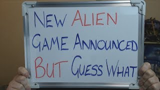 New ALIEN Game Announced BUT Guess What....?