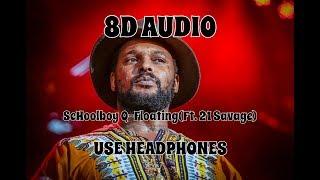 (8D AUDIO!!!)ScHoolboy Q Floating(Ft. 21 Savage)(USE HEADPHONES!!!)