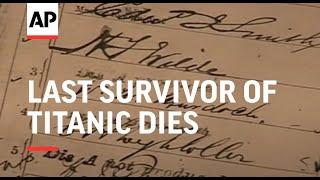 Last survivor of Titanic dies, aged 97