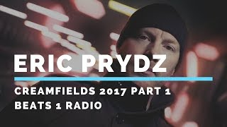 Eric Prydz   Creamfields 2017 Part 1, Beats 1 Radio 18 (22.09.2017)