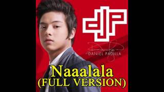 Naaalala - Daniel Padilla (FULL VERSION)