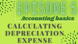Ep.5 - How to Depreciate Fixed Assets