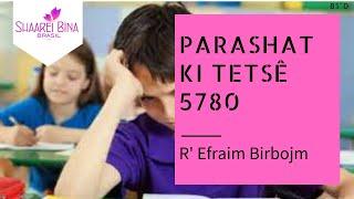 Parashat Ki Testê 5780