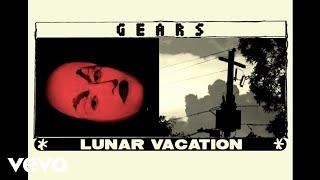 "Lunar Vacation – ""Gears"""