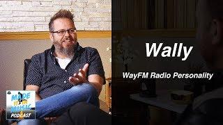 How Radio DJ's Think with Wally from Way FM MIIM 112