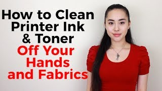 How to Clean Printer Ink and Toner off Hands and Fabric