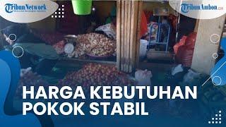 Harga Kebutuhan Pokok di Namlea Pulau Buru Stabil, Bawang Merah Turun Rp 7 Ribu