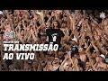 AO VIVO - NARRAÇÃO CORINTHIANS 2x1 SANTOS - SEMIFINAL PAULISTÃO 2019