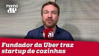 Fundador da Uber traz startup de cozinhas