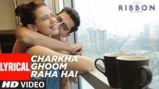 Charkha Ghoom Raha Hai Lyrical Video Song   - YouTube