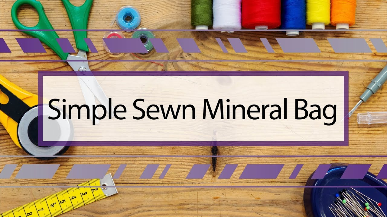 Simple Sewn Mineral Bag