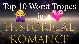 Top 10 Worst Tropes In Historical Romance