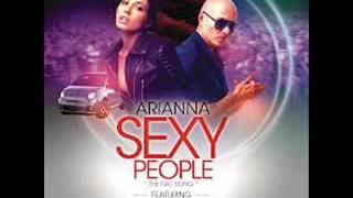 Arianna feat. Pitbull - Sexy People (All Around The World)