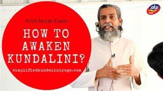 How to Awaken Kundalini Safely, Instantly & Easily Now? Awakening Explained in Simple Words