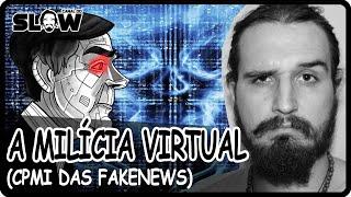 A MILÍCIA VIRTUAL DO JAIR (CPMI das FakeNews) | Canal do Slow 76