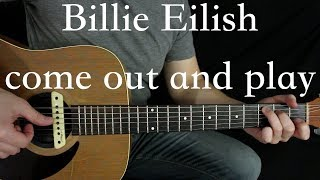 Billie Eilish   Come Out And Play   Guitar Lesson (Tabs In Description)