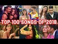 Top 100 Songs of 2018 (Year End Chart 2018) | Bollywood Hindi Punjabi Songs 2018