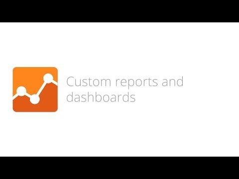Digital Analytics Fundamentals - Lesson 5.6 Custom reports and dashboards