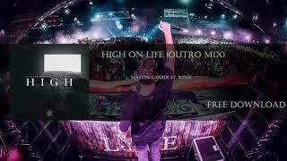 Martin Garrix   High On Life (Feat. Bonn) (Outro Mix)