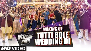 Making of 'Tutti Bole Wedding Di' - Song Video - Welcome Back