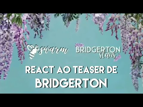 React ao Teaser de Bridgerton / Bridgerton Stans e Swarm