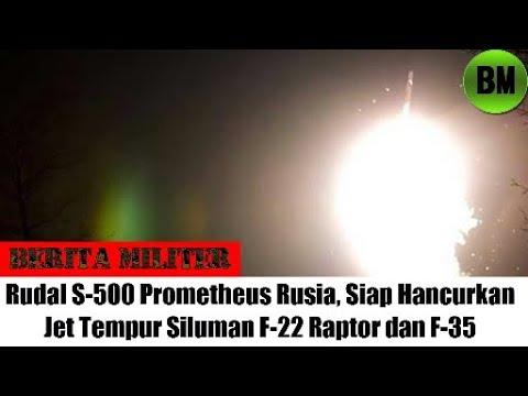 Berita Militer, Rudal S 500 Prometheus Rusia, Siap Hancurkan Jet Tempur Siluman F 22 Raptor dan F 35