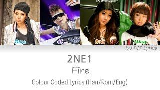 2NE1 (투애니원) - Fire Colour Coded Lyrics (Han/Rom/Eng)
