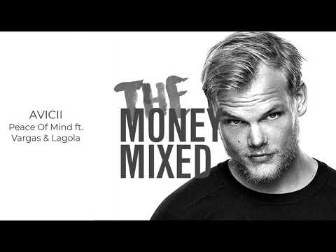 Avicii - Peace Of Mind Ft. Vargas & Lagola (Official Mix) - THE.MONEY.MIXED