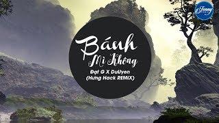 Bánh Mì Không ❤️ Khó Vẽ Nụ Cười ❤️ ĐạtG x DuUyên ❤️ Hưng Hack Remix ❤️ Nhạc EDM Htrol Remix Hay Nhất
