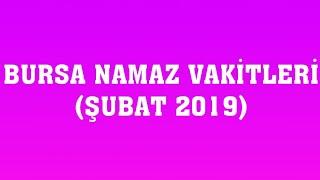 Bursa Namaz Vakitleri (ŞUBAT 2019)
