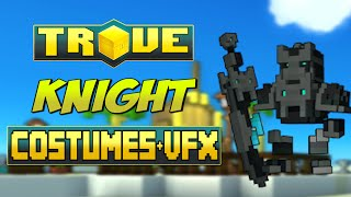 Trove ✪ All Knight Costumes (Warrior) - August 2015