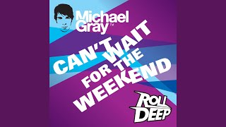 Can't Wait For The Weekend (Extended Mix)