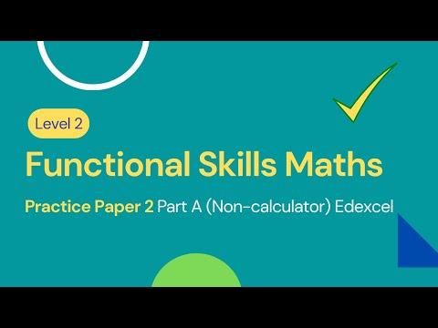 Level 2 Functional Skills Maths Practice Paper 2 Part A (Non-calculator) Edexcel