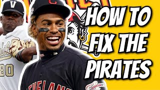 HOW TO FIX THE PITTSBURGH PIRATES