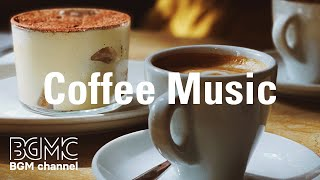 Coffee Music: Coffee Time Morning Music Instrumental for Good Mood, Walk, Start the Day and Chill