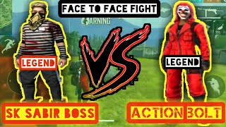 Sk Sabir Boss vs Action Bolt face to face match    free fire best mobile player challenge.....