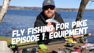 Fly Fishing For Pike with The Northern Angler Episode 1: Equipment