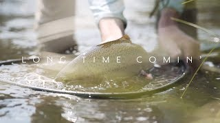 LONG TIME COMIN | Fly Fishing Montana